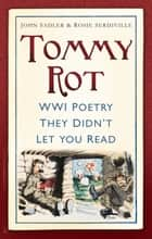 Tommy Rot ebook by John Sadler,Rosie Serdville