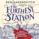 The Furthest Station - A PC Grant Novella audiobook by Ben Aaronovitch, Kobna Holdbrook-Smith