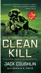 Clean Kill - A Sniper Novel ebook by Donald A. Davis, Sgt. Jack Coughlin