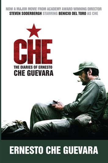 Che (Movie Tie-In Edition) - The Diaries of Ernesto Che Guevara ebook by Ernesto Che Guevara