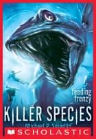 Killer Species #2: Feeding Frenzy ebook by Michael P. Spradlin