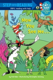 Now You See Me... (Dr. Seuss/Cat in the Hat) ebook by Tish Rabe,Christopher Moroney