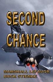 Second Chance ebook by Marshall Lefavor,BUCK STIENKE