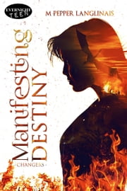 Manifesting Destiny ebook by M Pepper Langlinais