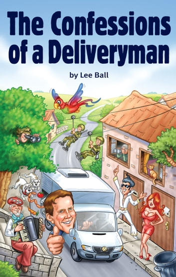 The Confessions of a Deliveryman ebook by Lee Ball