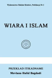 Wiara I Islam ebook by Mevlana Halid Bagdadi