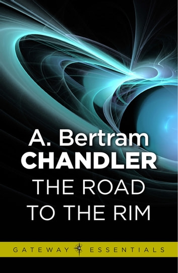 The Road to the Rim eBook by A. Bertram Chandler