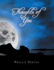Thoughts of You ebook by Phillip Serina