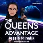 The Queen's Advantage audiobook by Jessie Mihalik