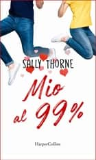 Mio al 99% eBook by Sally Thorne