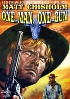 The Storm Family 5: One Man, One Gun ebook by Matt Chisholm