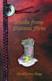 Smoke from Distant Fires ebook by Doris Rapp