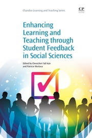 Enhancing Learning and Teaching Through Student Feedback in Social Sciences ebook by Chenicheri Sid Nair,Patricie Mertova