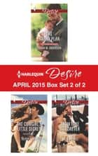 Harlequin Desire April 2015 - Box Set 2 of 2 ebook by Sarah M. Anderson,Silver James,Kat Cantrell