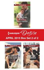 Harlequin Desire April 2015 - Box Set 2 of 2 - The Nanny Plan\The Cowgirl's Little Secret\From Fake to Forever ebook by Sarah M. Anderson,Silver James,Kat Cantrell