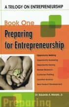 A Trilogy On Entrepreneurship: Preparing for Entrepreneurship ebook by Eduardo A. Morato, Jr.