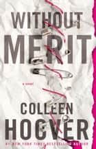 Without Merit ebook by Colleen Hoover