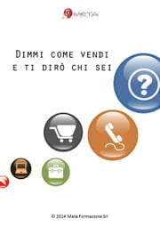 Dimmi come vendi e ti dirò chi sei ebook by Kobo.Web.Store.Products.Fields.ContributorFieldViewModel