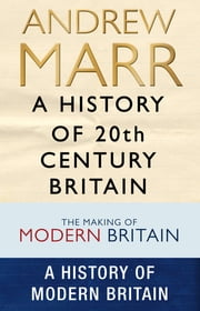 A History of 20th Century Britain ebook by Andrew Marr