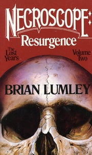 Necroscope: Resurgence - The Lost Years: Volume Two ebook by Brian Lumley