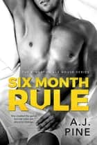 Six Month Rule eBook par A.J. Pine