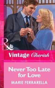 Never Too Late for Love (Mills & Boon Vintage Cherish) 電子書 by Marie Ferrarella