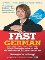 Fast German with Elisabeth Smith (Coursebook) ebook by Elisabeth Smith