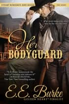 Her Bodyguard ebook by E.E. Burke