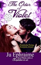 The Odor Of Violet ebook by