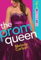 Prom Queen, The (Life at Kingston High Book #3) ebook by Melody Carlson