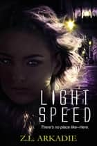 Light Speed ebook by Z.L. Arkadie