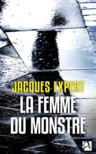 La femme du monstre ebook by