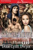 Staying Alive ebook by Dixie Lynn Dwyer