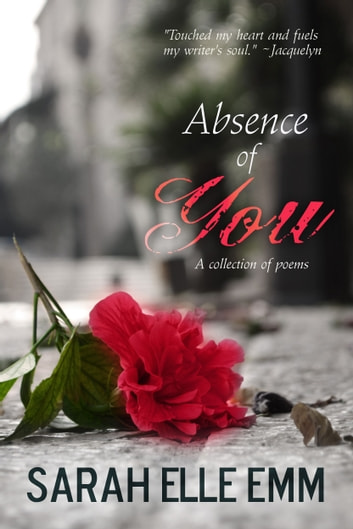 Absence of You ebook by Sarah Elle Emm