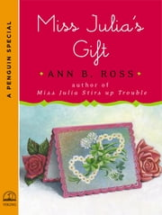 Miss Julia's Gift - A Penguin Special from Viking ebook by Ann B. Ross