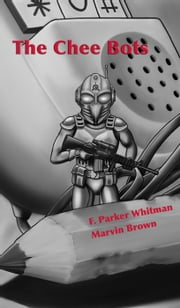 The Chee-bots ebook by F.Parker Whitman,Mar Brown