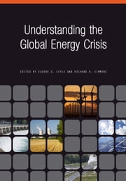 Understanding the Global Energy Crisis ebook by Eugene D. Coyle,Richard A. Simmons