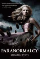 Paranormalcy ebook by Kiersten White