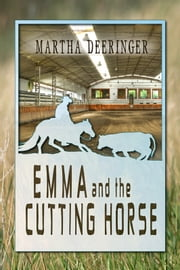 Emma and the Cutting Horse ebook by Martha Deeringer