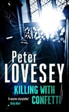Killing with Confetti ebook by Peter Lovesey