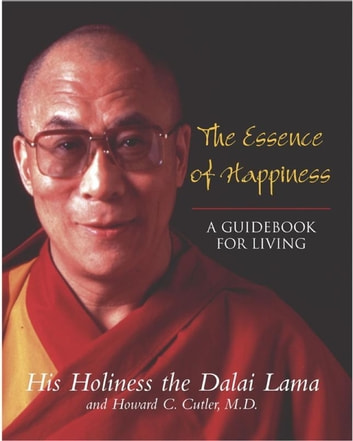 The Essence Of Happiness ebook by The Dalai Lama