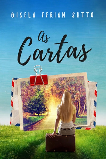 As cartas - A descoberta de uma vida ebook by Gisela Ferian Sutto