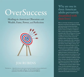 OverSuccess: Healing The American Obsession With Wealth, Fame, Power, And Perfection ebook by Jim Rubens