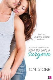 How to Save a Surgeon ebook by C. M. Stone