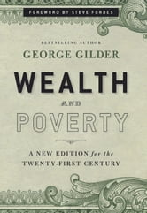 Wealth and Poverty - A New Edition for the Twenty-First Century ebook by George Gilder