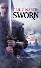 The Sworn ebook by Gail Z. Martin
