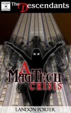 A MagiTech Crisis - The Descendants Basic Collection, #4 ebook by Landon Porter