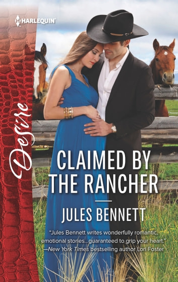 Claimed by the Rancher - A scandalous story of passion and romance ebook by Jules Bennett