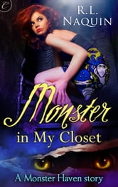 Monster in My Closet ebook by R.L. Naquin