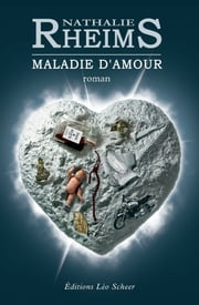Maladie d'amour ebook by Nathalie Rheims